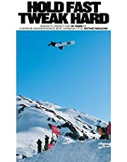 Hold Fast, Tweak Hard: Ingenuity, insanity and 25 years of European Snowboarding's most infamous title, Method Magazine