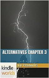The Chronos Files: Alternatives Chapter 3 (Kindle Worlds Short Story) (The Shattered Saga)
