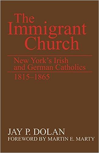 The Immigrant Church: New York's Irish and German Catholics, 1815-1865