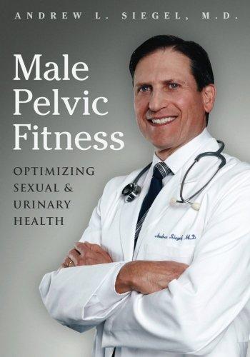 Male Pelvic Fitness: Optimizing Sexual & Urinary Health