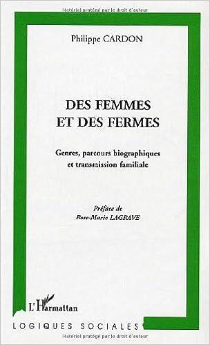 Lire Des femmes et des fermes : Genres, parcours biographiques et transmission familiale : Une sociologie comparative Andalousie / Franche-Comté pdf ebook