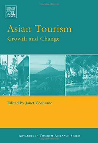 Asian Tourism: Growth and Change (Advances in Tourism Research) by Elsevier