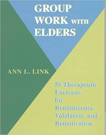 Group Work With Elders: 50 Therapeutic Exercises for Reminiscence ...