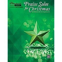 The Professional Pianist - Praise Solos for Christmas: 40 Advanced Arrangements