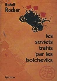 Les soviets trahis par les bolcheviks : La faillite du communisme d'État, 1921 par Rudolf Rocker