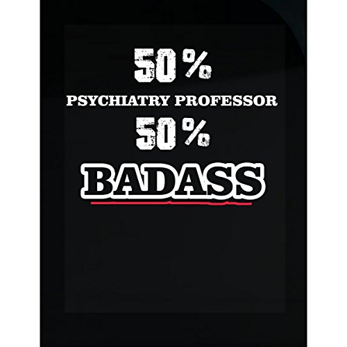 50% Psychiatry Professor 50% Badass Cool Gift - Sticker