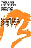 Therapies for School Behavior Problems, Howard L. Millman and Charles E. Schaefer, 0875894836