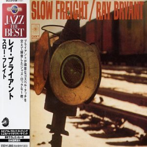 Ray Bryant Slow Freight