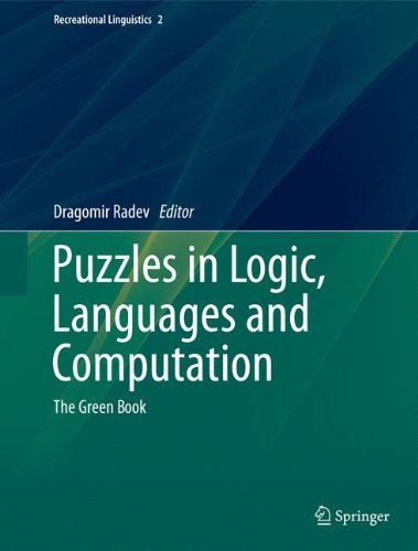 Puzzles in Logic, Languages and Computation: The Green Book (Recreational Linguistics) by Brand: Springer