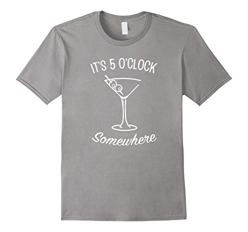 Somewhere Martini T-shirt (Mens It's 5 O'Clock Somewhere T-Shirt - Martini Happy Hour Tee XL Slate)