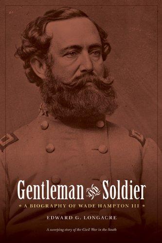 Gentleman and Soldier: A Biography of Wade Hampton III