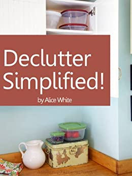 DeClutter (Simplified Book 1) by [White, Alice]