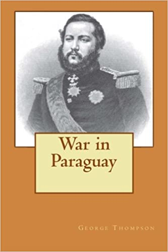Paraguay and Her Enemies and Other Texts Regarding the Paraguayan War