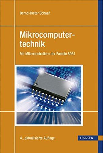Mikrocomputertechnik: Mit Mikrocontrollern der Familie 8051