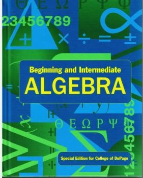 Beginning and Intermidiate ALGEBRA | Special Edition for College of DuPage