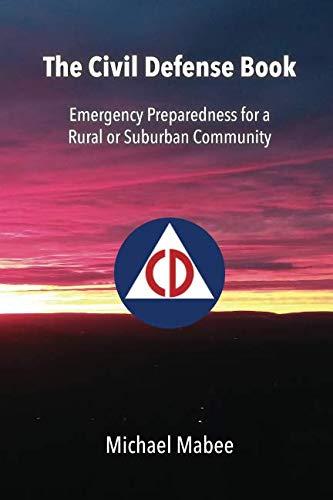 The Civil Defense Book: Emergency Preparedness for a  Rural or Suburban Community]()