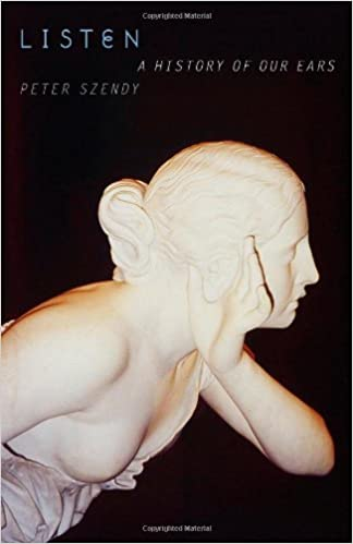 Ebook gratuit italiano télécharger Listen: A History of Our Ears en français PDF by Peter Szendy,Charlotte Mandell 0823228002