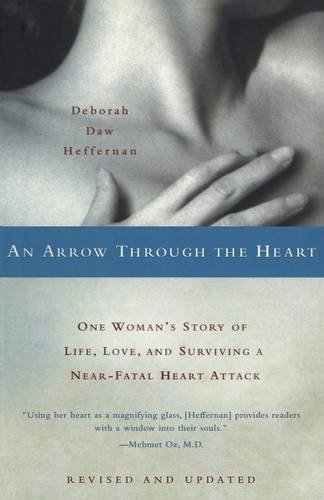An Arrow Through the Heart: One Woman's Story of Life, Love, and (Arrow Heart)
