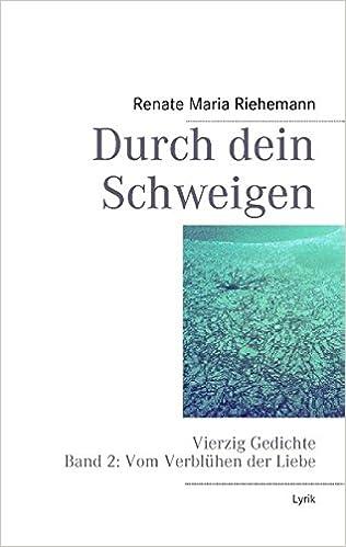 Meine Rose heißt wie du: Vierzig Gedichte Band 1: Vom Erblühen der Liebe (German Edition)