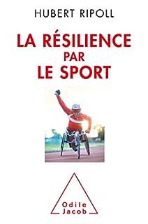 La résilience par le sport, Ripoll, Hubert