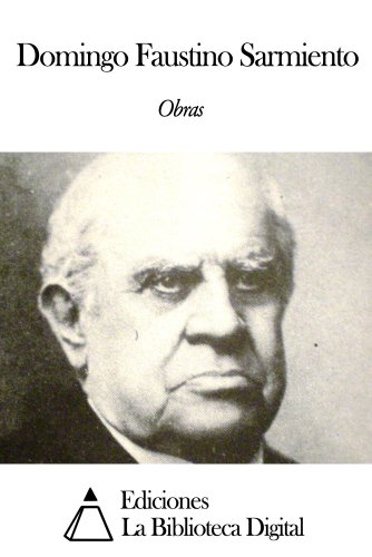 Obras de Domingo Faustino Sarmiento (Spanish Edition)