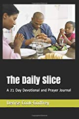 The Daily Slice: A 21 Day Devotional and Prayer Journal Paperback