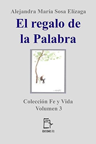 El regalo de la Palabra (Fe y Vida nº 3) (Spanish Edition)