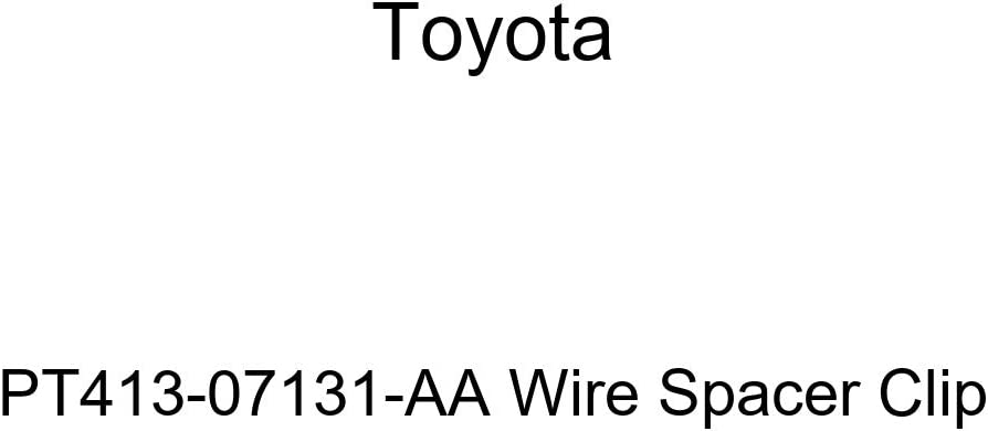 Genuine Toyota PT413-07131-AA Wire Spacer Clip