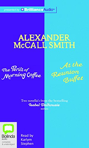 The Perils of Morning Coffee & At the Reunion Buffet (The Isabel Dalhousie Series)
