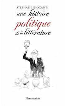 Une histoire politique de la littérature par Giocanti