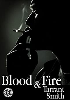Blood and Fire (Tales from the Darkly Series) by [Smith, Tarrant]