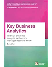 Key Business Analytics: The 60+ tools every manager needs to turn data into insights: - better understand customers, identify cost savings and growth opportunities