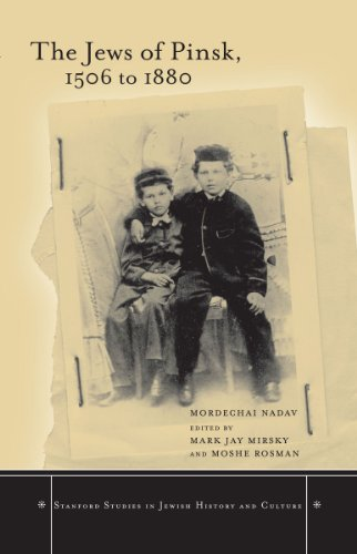 (The Jews of Pinsk, 1506 to 1880 (Stanford Studies in Jewish History and Culture))