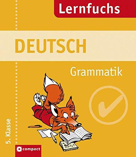 Lernfuchs Deutsch. Grammatik 5. Klasse. (Lernmaterialien) (Compact Lernfuchs)