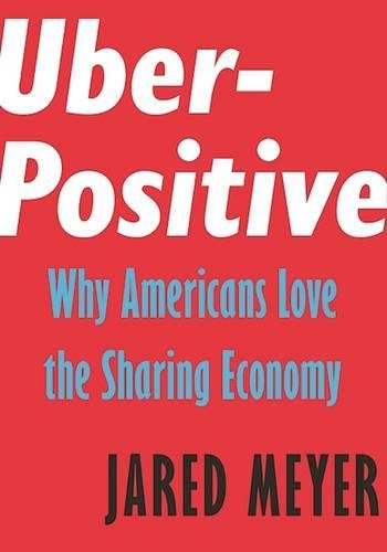 Uber-Positive: Why Americans Love the Sharing Economy (Encounter Intelligence)