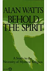 Behold the Spirit: A Study in the Necessity of Mystical Religion Kindle Edition