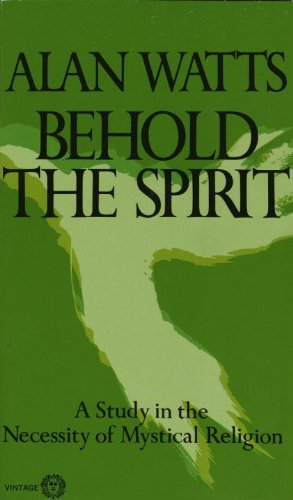 Behold the Spirit: A Study in the Necessity of Mystical Religion cover