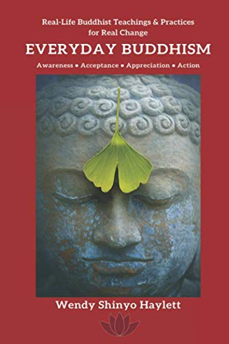 Everyday Buddhism: Real-Life Buddhist Teachings & Practices For Real Change