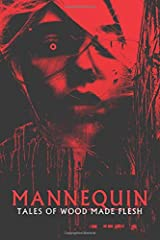Mannequin: Tales of Wood Made Flesh Paperback