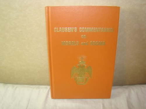 MASONIC - CLAUSEN'S COMMENTARIES on MORALS and DOGMA Mason masonic Scottish rite