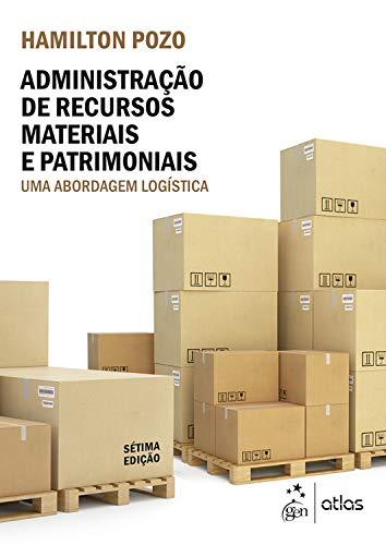 Administração de Recursos Materiais e Patrimoniais - Uma Abordagem Logística