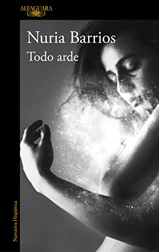 Todo arde (Spanish Edition) de [Barrios, Nuria]