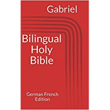Bilingual Holy Bible: German French Edition