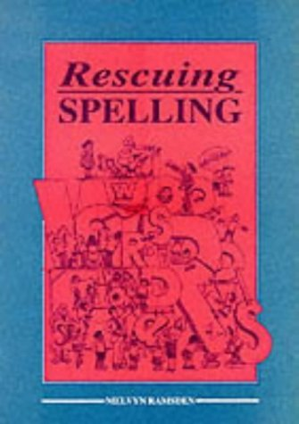 Rescuing Spelling: To restore the representation of meaning. by Melvyn Ramsden - Shopping Mall Southgate