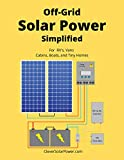 Off Grid Solar Power Simplified: For