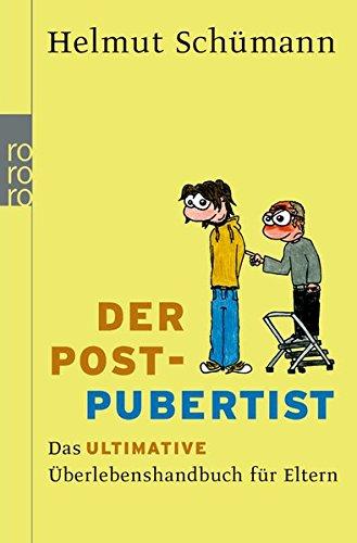 Der Postpubertist: Das ultimative Überlebenshandbuch für Eltern
