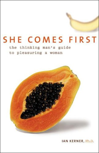 Pdf Literature She Comes First: The Thinking Man's Guide to Pleasuring a Woman