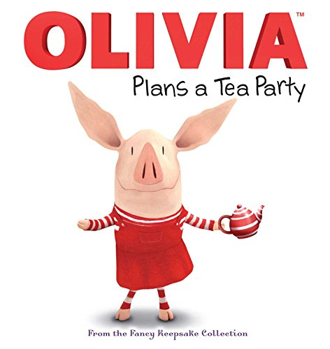 OLIVIA Plans a Tea Party: From the Fancy Keepsake Collection