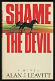 Shame the Devil, Alan J. Leavitt, 1556110065