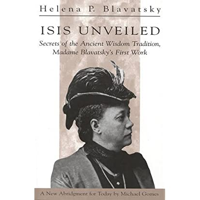 isis unveiled secrets of ancient wisdom tradition Madame Blavatsky